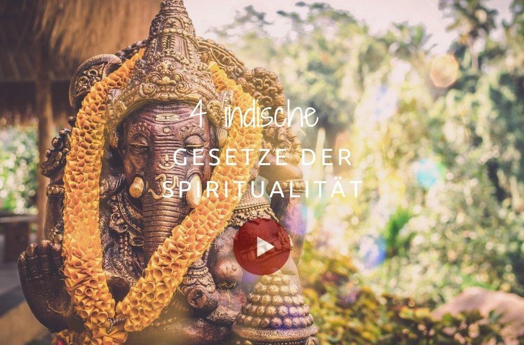 Die 4 indischen Gesetze der Spiritualität